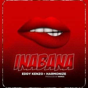 Eddy Kenzo - Inabana Ft. Harmonize